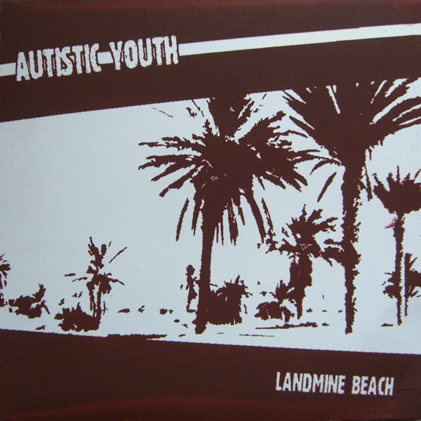 Autistic Youth / Landmine Beach